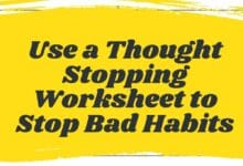 Use a Thought Stopping Worksheet to Stop Bad Habits 4