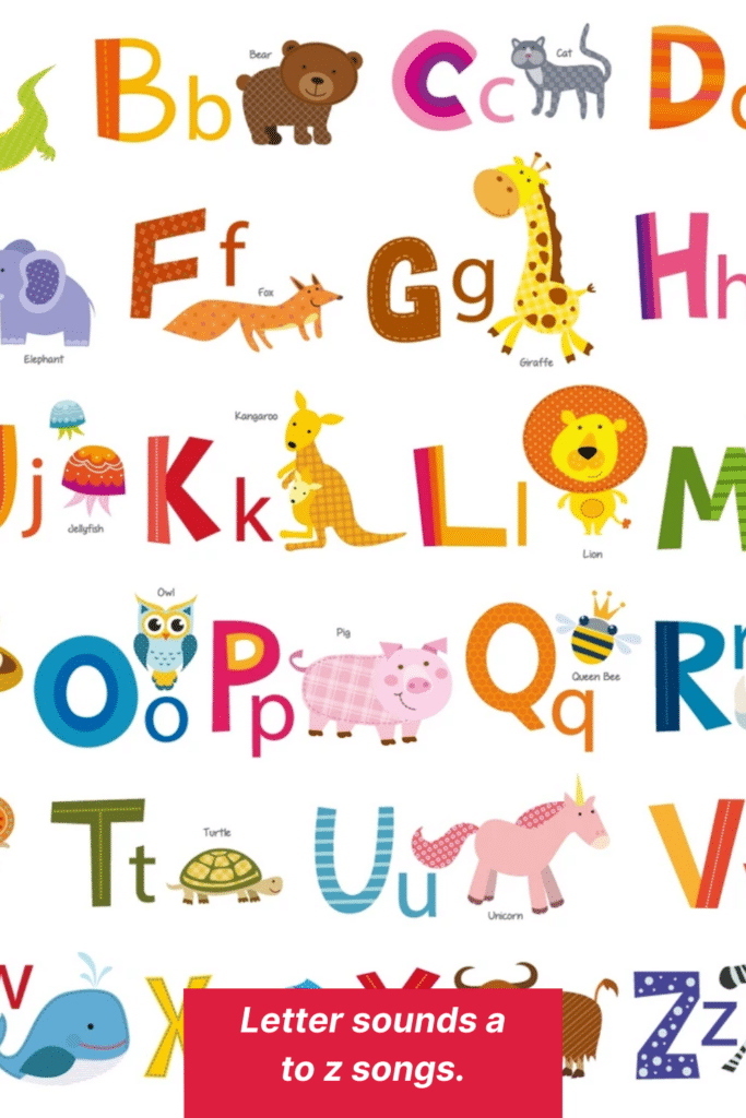 Letter sounds a to z songs.