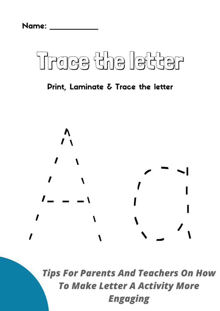 Tips For Parents And Teachers On How To Make Letter A Activity More Engaging